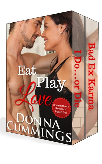 Eat Play Love: Contemporary Romance Boxed Set ebook by Donna Cummings