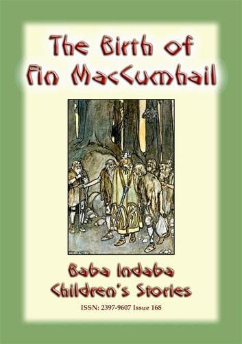 THE BIRTH OF FINN MACCUMHAIL - An Irish Legend - Baba Indaba Children's Stories - Issue 168 ebook by Anon E. Mouse