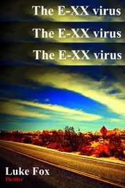 The E-XX virus ebook by Luke Fox