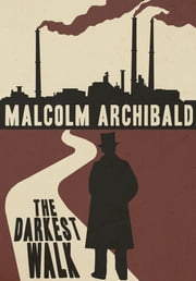 The Darkest Walk ebook by Malcolm Archibald