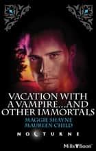 Vampires In Paradise/Immortal ebook by Maggie Shayne, Maureen Child