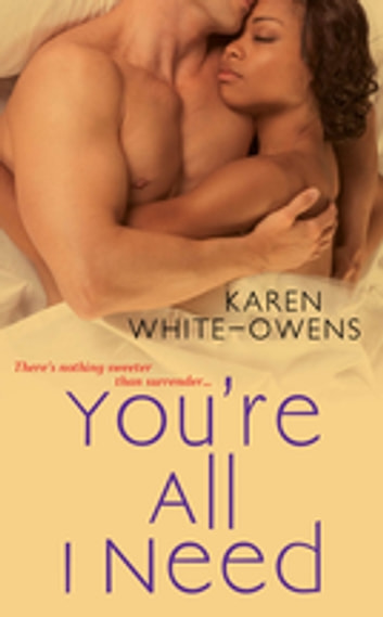 You're All I Need ebook by Karen White-Owens