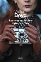 Les Vies multiples d'Amory Clay ebook by