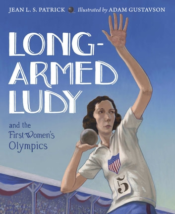 Long-Armed Ludy and the First Women's Olympics ebook by Jean L. S. Patrick