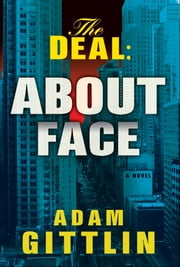 The Deal: About Face ebook by Adam Gittlin