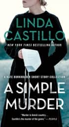 A Simple Murder - A Kate Burkholder Short Story Collection ebook by Linda Castillo