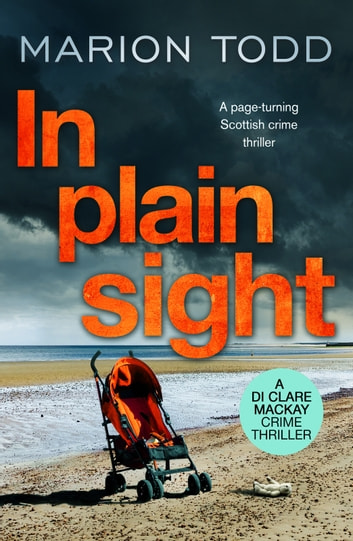 In Plain Sight - A page-turning Scottish crime thriller ebook by Marion Todd