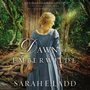 Dawn at Emberwilde audiobook by Sarah E. Ladd