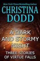 A Dark and Stormy Night - Stories of Virtue Falls ebooks by Christina Dodd