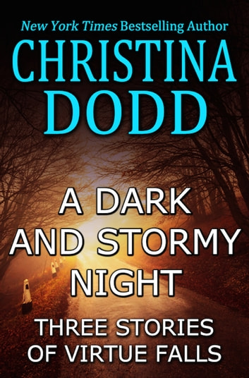A Dark and Stormy Night - Stories of Virtue Falls ebook by Christina Dodd