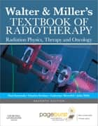 Walter and Miller's Textbook of Radiotherapy ebook by Charles Deehan,Catherine Meredith,John A Mills,R Paul Symonds
