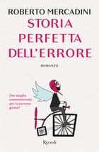 Storia perfetta dell'errore ebook by Roberto Mercadini