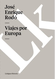 Viajes por Europa ebook by José Enrique Rodó