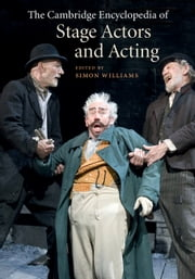 The Cambridge Encyclopedia of Stage Actors and Acting ebook by Simon Williams