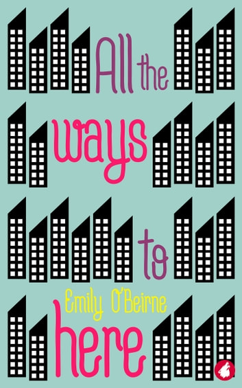 All the Ways to Here ebook by Emily O'Beirne