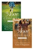 The 5 Love Languages of Children/The 5 Love Languages of Teenagers Set ebook by Gary Chapman, Ross Campbell