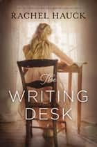 The Writing Desk ebook by Rachel Hauck
