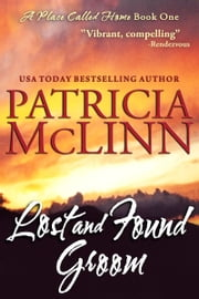 Lost and Found Groom (A Place Called Home series) - Book 1 ebook by Patricia McLinn