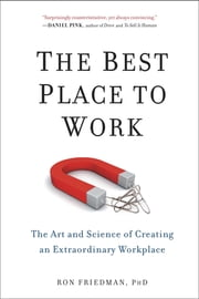 The Best Place to Work - The Art and Science of Creating an Extraordinary Workplace ebook by Kobo.Web.Store.Products.Fields.ContributorFieldViewModel
