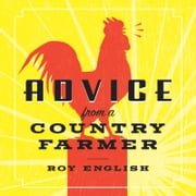 Advice From a Country Farmer ebook by Roy English