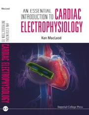 An Essential Introduction to Cardiac Electrophysiology ebook by Ken MacLeod