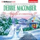 Angels at Christmas audiobook by Debbie Macomber