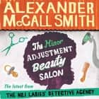 The Minor Adjustment Beauty Salon audiobook by Alexander McCall Smith