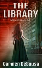 The Library - Where Life Checks Out ebook by