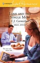 Love and the Single Mom ebook by C.J. Carmichael