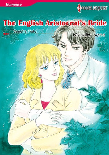 The English Aristocrat's Bride (Harlequin Comics) - Harlequin Comics ebook by Sandra Field