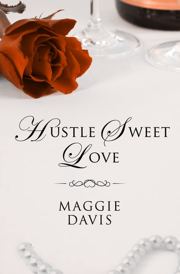 Hustle Sweet Love ebook by Maggie Davis