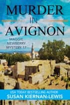 Murder in Avignon ebook by Susan Kiernan-Lewis