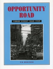 Opportunity Road - Yonge Street 1860-1939 ebook by F.R. (Hamish) Berchem