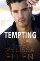 Tempting Tim - A Small Town Friends To Lovers Romance ebook by Melissa Ellen
