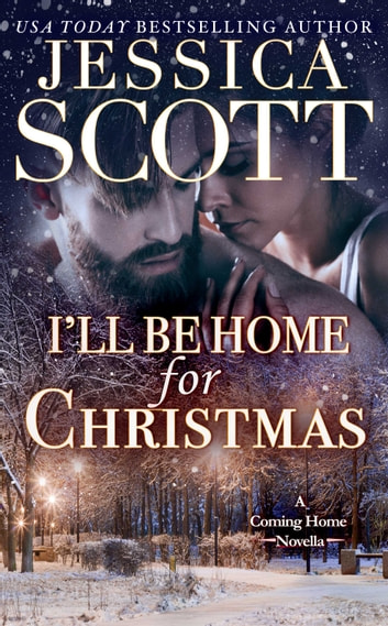I'll Be Home For Christmas - A Coming Home Novella ekitaplar by Jessica Scott