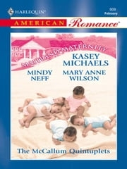 The McCallum Quintuplets - Great Expectations\Delivered with a Kiss\And Babies Make Seven ebook by Kasey Michaels,Mindy Neff,Mary Anne Wilson