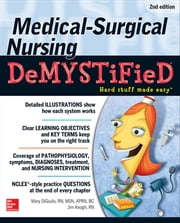 Medical-Surgical Nursing Demystified, Second Edition ebook by Mary Digiulio,Jim Keogh