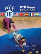 PYP Terms Explained - An easy guide for IB Parents & Students ebook by Lisa MacLeod, U.S.A