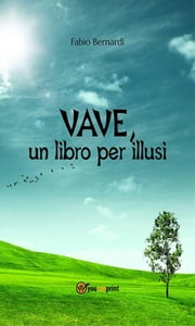 VAVE, un libro per illusi ebook by Kobo.Web.Store.Products.Fields.ContributorFieldViewModel