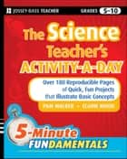 The Science Teacher's Activity-A-Day, Grades 5-10 ebook by Pam Walker,Elaine Wood