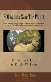 ECO Agents:Save the Planet ebook by David Wilkin,Dr. Douglas J. Wilkin