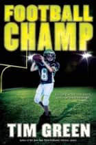 Football Champ ebook by Tim Green