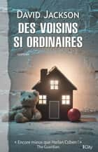 Des voisins si ordinaires ebook by David Jackson