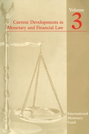 Current Developments in Monetary and Financial Law, Vol. 3 ebook by International Monetary Fund