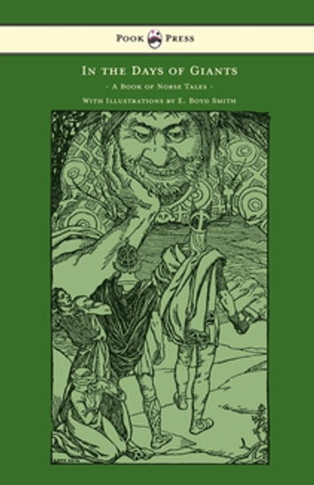 In the Days of Giants - A Book of Norse Tales - With Illustrations by E. Boyd Smith - With Illustrations by E. Boyd Smith ebook by Abbie Farwell