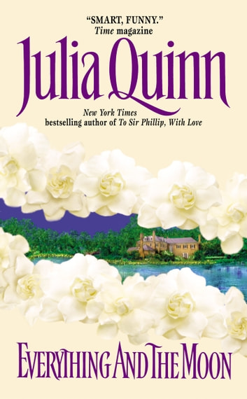 Everything and the Moon ebook by Julia Quinn