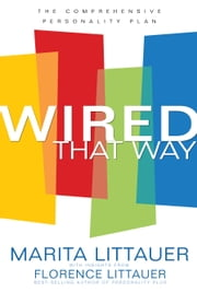 Wired That Way - The Comprehensive Personality Plan ebook by Marita Littauer,Florence Littauer