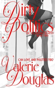 Dirty Politics ebook by Valerie Douglas