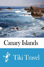 Canary Islands Travel Guide - Tiki Travel ebook by Tiki Travel
