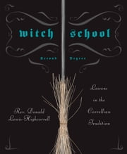 Witch School Second Degree - Lessons in the Correllian Tradition ebook by Rev Don Lewis-Highcorrell